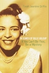 If You Can't Be Free, Be a Mystery:In Search of Billie Holiday