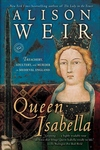Queen Isabella:Treachery, Adultery, and Murder in Medieval England