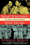 Bright Boulevards, Bold Dreams:The Story of Black Hollywood