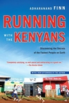 Running with the Kenyans:Discovering the Secrets of the Fastest People on Earth
