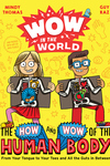 Wow in the World: The How and Wow of the Human Body