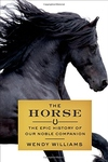 Horse : The Epic History of Our Noble Companion