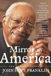 Mirror to America:The Autobiography of John Hope Franklin