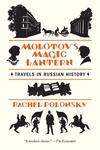 Molotov's Magic Lantern:Travels in Russian History