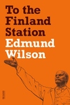 To the Finland Station:A Study in the Acting and Writing of History