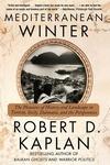 Mediterranean Winter:The Pleasures of History and Landscape in Tunisia, Sicily, Dalmatia, and the Peloponnese