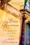 Without Reservations:The Travels of an Independent Woman