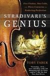 Stradivari's Genius:Five Violins, One Cello, and Three Centuries of Enduring Perfection