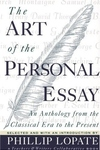 The Art of the Personal Essay:An Anthology from the Classical Era to the Present