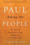 Paul among the People:The Apostle Reinterpreted and Reimagined in His Own Time
