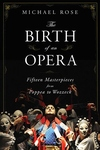 The Birth of an Opera:Fifteen Masterpieces from Poppea to Wozzeck