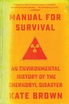 Manual for Survival: An Environmental History of the Chernobyl Disaster