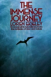 The Immense Journey:An Imaginative Naturalist Explores the Mysteries of Man and Nature