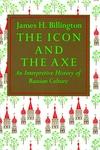 Icon and Axe:An Interpretative History of Russian Culture