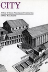 City:A Story of Roman Planning and Construction