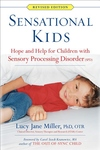 Sensational Kids : Hope and Help for Children With Sensory Processing Disorder (Spd)