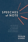 Speeches of Note: An Eclectic Collection of Orations Deserving of a Wider Audience