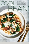 Cool Beans: The Ultimate Guide to Cooking with the World's Most Versatile Plant-Based Protein, with