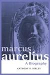 Marcus Aurelius:A Biography