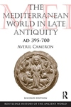 The Mediterranean World in Late Antiquity AD 395-700