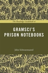 Routledge Guidebook to Gramsci?s Prison Notebooks