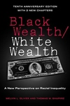 Black Wealth/White Wealth:A New Perspective on Racial Inequality