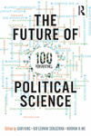 The Future of Political Science:100 Perspectives