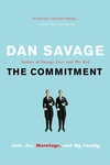 The Commitment:Love, Sex, Marriage, and My Family