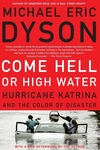 Come Hell or High Water:Hurricane Katrina and the Color of Disaster