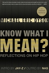 Know What I Mean?:Reflections on Hip-Hop