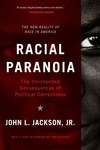 Racial Paranoia:The Unintended Consequences of Political Correctness