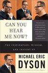 Can You Hear Me Now?:The Inspiration, Wisdom, and Insight of Michael Eric Dyson