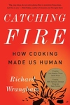 Catching Fire:How Cooking Made Us Human