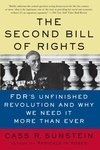 The Second Bill of Rights:FDR's Unfinished Revolution and Why We Need It More Than Ever