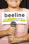 Beeline : What Spelling Bees Reveal About Generation Z's New Path to Success