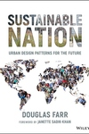 Sustainable Nation : Urban Design Patterns for the Future