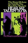 Hear Me Talkin' to Ya:The Story of Jazz by the Men Who Made It