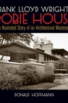 Frank Lloyd Wright's Robie House:The Illustrated Story of an Architectural Masterpiece