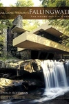 Frank Lloyd Wright's Fallingwater:The House and Its History