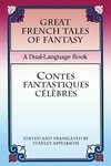 Great French Tales of Fantasy/Contes Fantastiques Celebres:A Dual-Language Book