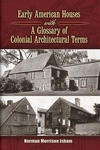 Early American Houses:With a Glossary of Colonial Architectural Terms