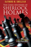 Chess Mysteries of Sherlock Holmes : 50 Tantalizing Problems of Chess Detection