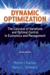 Dynamic Optimization, Second Edition:The Calculus of Variations and Optimal Control in Economics and Management
