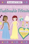 Press-Out & Make Dolly Dressing -- Fashionable Friends
