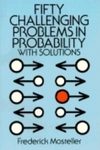 Fifty Challenging Problems in Probability with Solutions