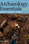 Archaeology Essentials : Theories / Methods / Practice