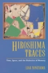 Hiroshima Traces:Time, Space and the Dialectics of Memory