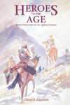 Heroes of the Age:Moral Fault Lines on the Afghan Frontier