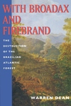 With Broadax and Firebrand:The Destruction of the Brazilian Atlantic Forest