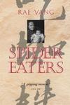 Spider Eaters - A Memoir